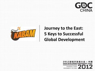 Journey to the East: 5 Keys to Successful Global Development