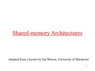 Shared-memory Architectures