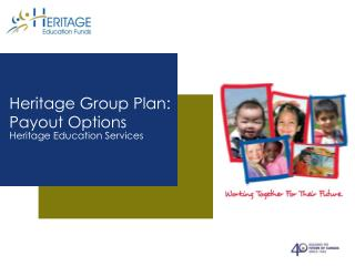 Heritage Group Plan: Payout Options