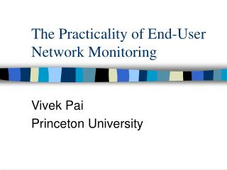 The Practicality of End-User Network Monitoring