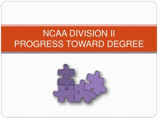 NCAA DIVISION II PROGRESS TOWARD DEGREE