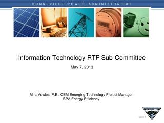Information-Technology  RTF Sub-Committee May  7 ,  2013