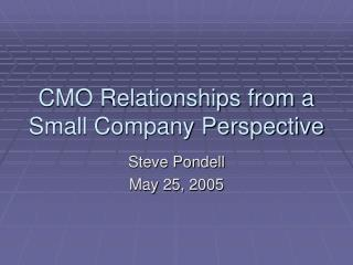 CMO Relationships from a Small Company Perspective