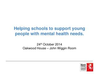 Helping schools to support young people with mental health needs.