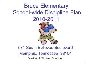 Bruce Elementary  School-wide Discipline Plan  2010-2011