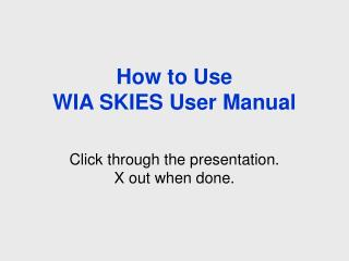 How to Use WIA SKIES User Manual