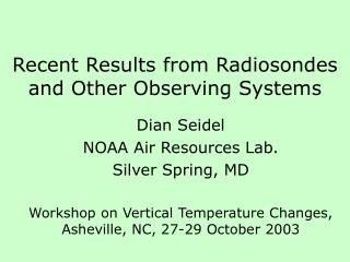 Recent Results from Radiosondes and Other Observing Systems