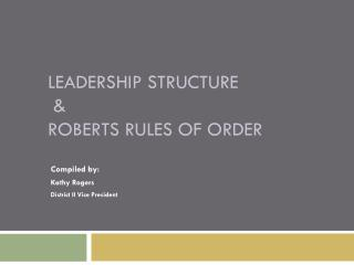 Leadership Structure  &  Roberts Rules of Order