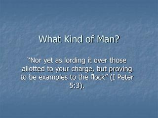 What Kind of Man?
