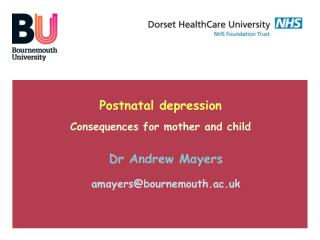 Postnatal depression Consequences for mother and child