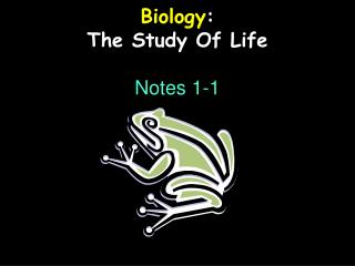 Biology : The Study Of Life Notes 1-1