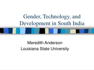 Gender, Technology, and Development in South India