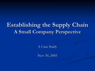 Establishing the Supply Chain A Small Company Perspective