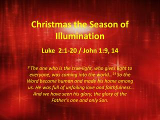Christmas the Season of  Illumination