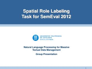 Spatial Role Labeling Task for SemEval 2012