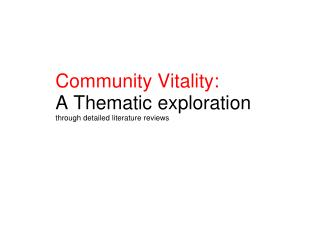 Community Vitality:� A Thematic exploration through detailed literature reviews