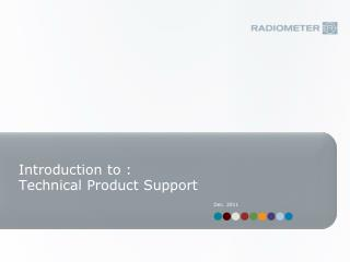 Introduction to : Technical Product Support