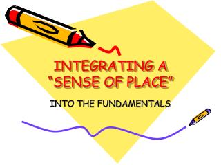 "INTEGRATING A ""SENSE OF PLACE"""