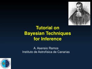 Tutorial  on Bayesian Techniques for Inference