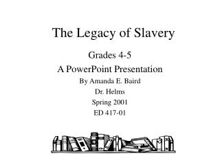 The Legacy of Slavery