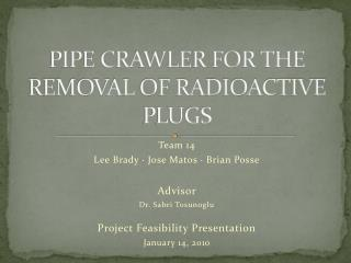 PIPE CRAWLER FOR THE REMOVAL OF RADIOACTIVE PLUGS