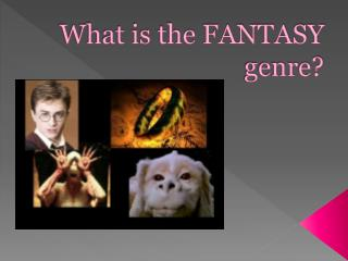 What is the FANTASY genre?