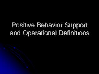 Positive Behavior Support and Operational Definitions