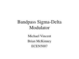 Bandpass Sigma-Delta Modulator