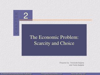 The Economic Problem:  Scarcity and Choice