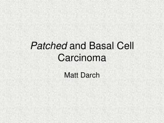 Patched  and Basal Cell Carcinoma