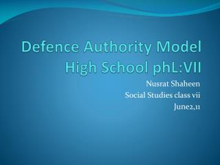 Defence Authority Model High School phL:VII