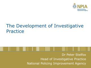 The Development of Investigative Practice
