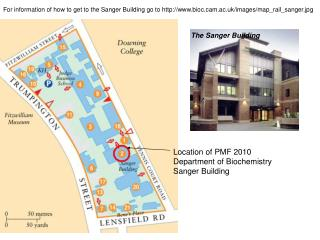 Location of PMF 2010 Department of Biochemistry Sanger Building