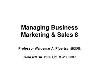 Managing Business Marketing & Sales 8