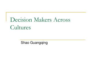 Decision Makers Across Cultures