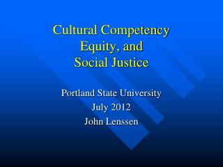 Cultural Competency Equity, and Social Justice