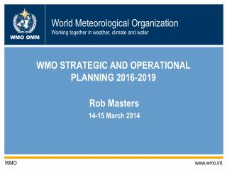 WMO STRATEGIC AND OPERATIONAL PLANNING 2016-2019