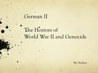German II  The Horrors of  World War II and Genocide