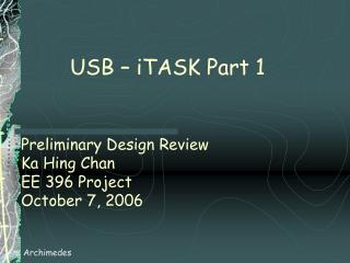Preliminary Design Review Ka Hing Chan EE 396 Project October 7, 2006