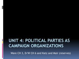 Unit 4: Political Parties as Campaign Organizations