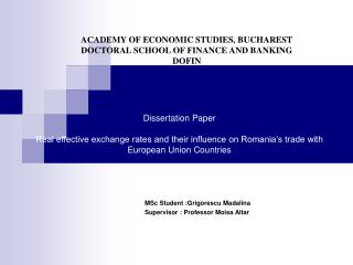 Dissertation Paper  Real effective exchange rates and their influence on Romania s trade with European Union Countries