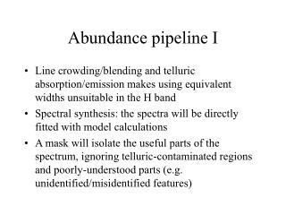 Abundance pipeline I