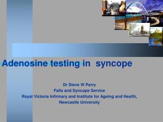 Adenosine testing in  syncope