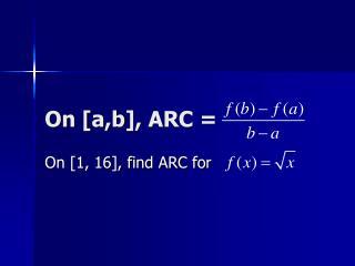 On [ a,b ], ARC =