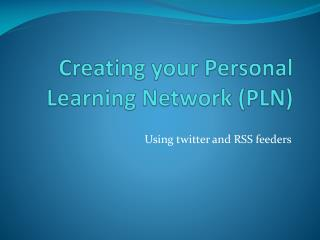 Creating your Personal Learning Network (PLN)