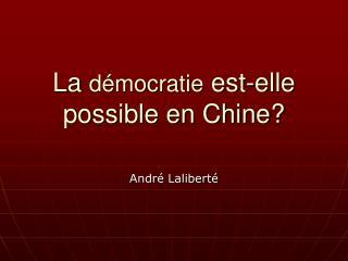 La  démocratie  est-elle possible en Chine?