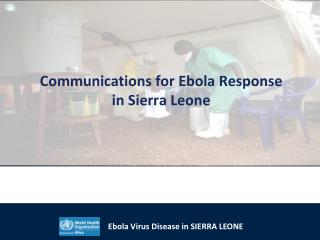 Communications for Ebola Response in Sierra Leone