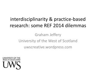 i nterdisciplinarity  & practice-based research: some REF 2014 dilemmas