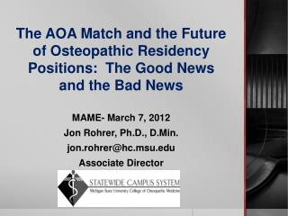 The AOA Match and the Future of Osteopathic Residency Positions:  The Good News and the Bad News