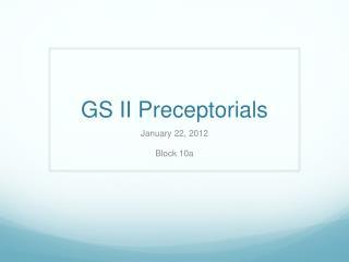 GS II Preceptorials